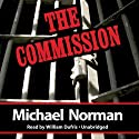 The Commission Audiobook by Michael Norman Narrated by William Dufris