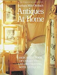 Antiques at Home: Cherchez\'s Book of Collecting and Decorating with Antiques