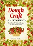 img - for Dough Craft in a Weekend (Crafts in a Weekend) by Moira Neal (1-Jan-1998) Paperback book / textbook / text book