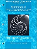 Workshop Physics Activity Guide, Module III: Heat Temperature and Nuclear Radiation, Priscilla W. Laws, 0471641634
