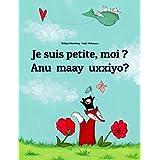 Je suis petite, moi ? Anu maay uxxiyo?: Un livre d'images pour les enfants (Edition bilingue français-afar) (French Edition)