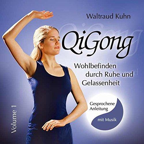 Qi Gong: Wohlbefinden durch Ruhe und Gelassenheit. Übungs-CD mit gesprochenen Anleitungen und Musik