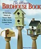 Ultimate Birdhouse Book, Deborah Morgenthal, 0806999349