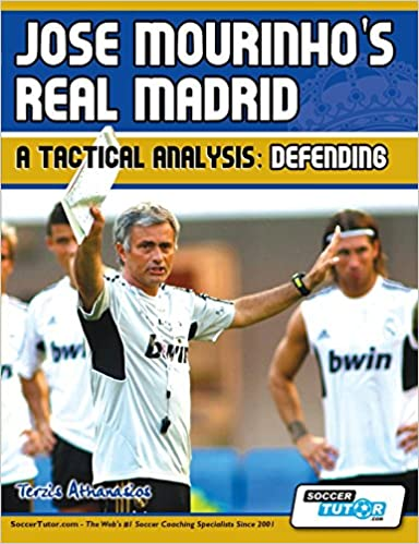 Jose Mourinho 39:s Real Madrid - A Tactical Analysis: Defending