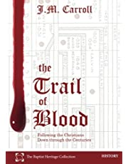 The Trail of Blood: Following the Christians Down through the Centuries