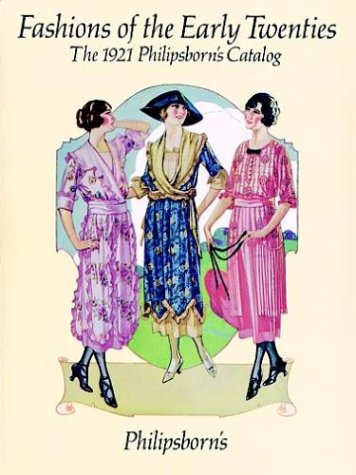 Fashions of the Early Twenties: The 1921 Philipsborn's Catalog (Dover Books on Fashion)