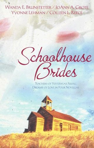 Schoolhouse Brides The Reluctant Schoolmarmschool Bells And