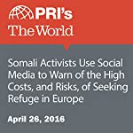 Somali Activists Use Social Media to Warn of the High Costs, and Risks, of Seeking Refuge in Europe | Rachel Gotbaum