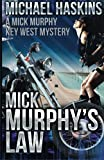 Mick Murphy's Law: A Mick Murphy Key West Mystery (Volume 9)