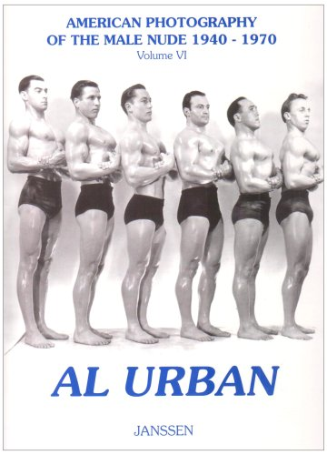 Al Urban: American Photography Of The Male Nude 1940–1970: Volume IV