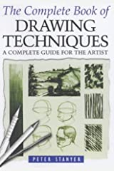 The Complete Book of Drawing Techniques: A Complete Guide for the Artist Paperback