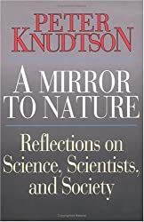 A mirror to nature: Reflections on science, scientists, and society