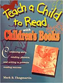 Amazon.com: Teach a Child to Read With Children's Books: How to Use Children's Books, Phonics