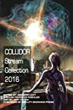 Collidor Stream Collection 2016