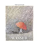 img - for Wasser. Ein Bilderbuch zum Stillwerden. book / textbook / text book