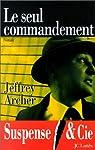 Le Seul Commandement par Archer
