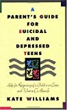 A Parent's Guide for Suicidal and Depressed Teens, Kate Williams, 1568380402