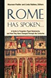 Rome Has Spoken . . .: A Guide to Forgotten Papal Statements, and How They Have Changed Through the Centuries