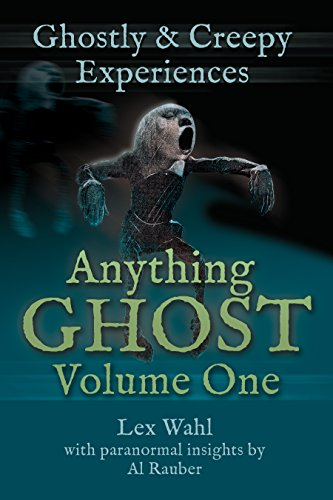 Anything Ghost Volume One: Ghostly and Creepy -