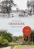 img - for Ormskirk Through Time by Mona Duggan (2009-10-15) book / textbook / text book