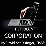 The Hidden Corporation: A Data Management Security Novel | David Schlesinger