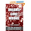 Dreams Gone Wrong: Peace, War, and Murder At Michigan State University