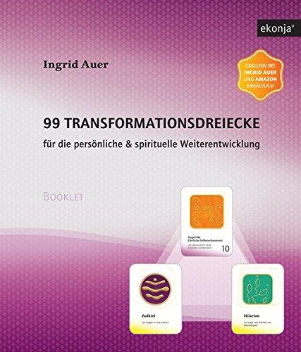 99 Transformationsdreiecke: Für die persönliche & spirituelle Weiterentwicklung