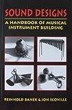 Sound Designs: A Handbook of Musical Instrument Building Paperback November 1, 1995