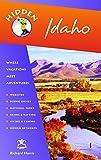 Hidden Idaho: Including Boise, Sun Valley, and Yellowstone National Park (Hidden Travel)