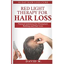 Red Light Therapy For Hair Loss: Natural Solutions For Premature Balding and Hair Loss