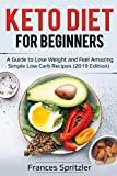 Keto Diet for Beginners: A Guide to Lose Weight and