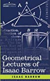 Geometrical Lectures of Isaac Barrow, Isaac Barrow, 1605204226