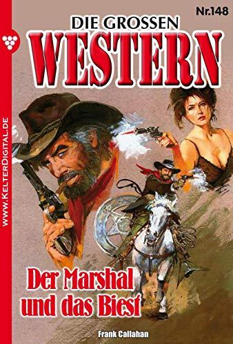 Die großen Western 148: Der Marshal und das Biest (German Edition)