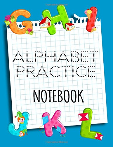 "Alphabet Practice Notebook: Letter Tracing Practice Book For Preschoolers, Kindergarten (Printing For Kids Ages 3-5)(5/8"" Lines, Dotted) pdf epub"