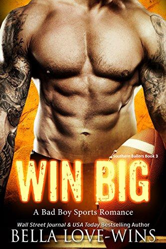 Win Big: A Bad Boy Sports Romance (Southern Ballers Book 3)