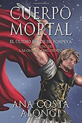 Cuerpo Mortal: 1 (Las Cronicas del Tiempo)