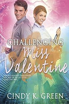 Challenging Miss Valentine by [Green, Cindy K.]