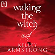 Waking the Witch | Kelley Armstrong