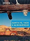 Moon Santa Fe, Taos & Albuquerque (Fourth Edition) (Moon Handbooks)