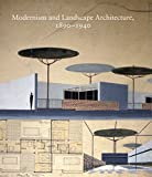Modernism and Landscape Architecture, 1890–1940 (Studies in the History of Art Series)