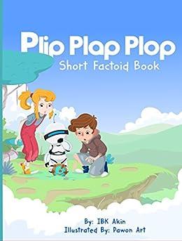 Plip Plap Plop Teaser Book: Short Factoid Book by [Akin, Ibk]