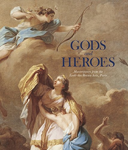 Paris Art Exhibitions (Gods and Heroes: Masterpieces from the École des Beaux-Arts,)