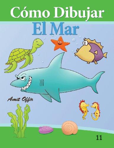 Como Dibujar: El Mar: Libros de Dibujo (Como Dibujar Comics) (Volume 11) (Spanish Edition) [amit offir] (Tapa Blanda)