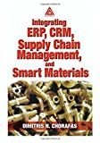 img - for Integrating ERP, CRM, Supply Chain Management, and Smart Materials book / textbook / text book