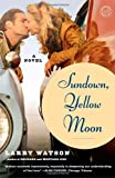 Sundown, Yellow Moon, Larry Watson, 0375758534