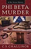Front cover for the book Phi Beta Murder by C.S. Challinor