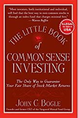 The Little Book of Common Sense Investing: The Only Way to Guarantee Your Fair Share of Stock Paperback