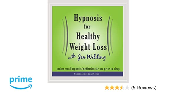 Jen Wilding - Hypnosis for Healthy Weight Loss - Amazon com