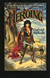 Heroing - Or, How He Wound Down the World