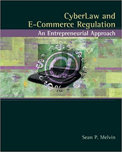 Cyberlaw and E-Commerce Regulation: An Entrepreneurial Approach by Sean P. Melvin (2004-06-11)